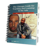 The Chicago Guide to Teaching and Learning in The Arts