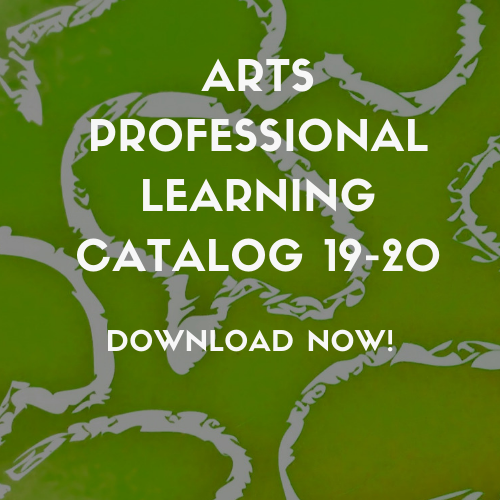 The 2019-20 Arts Professional Learning Catalog is Here!
