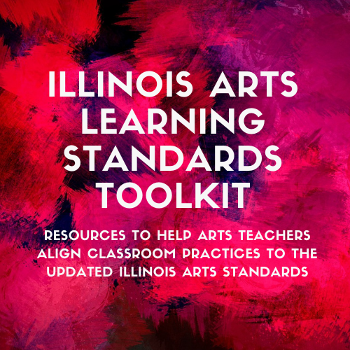 The Illinois Arts Learning Standards Toolkit
