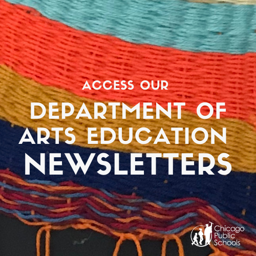 CPS Department of Arts Education Newsletters